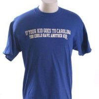 "Duke - ""if Your Kids Goes To Carolina, You Could Have Another Kid"" T-shirt - Royal"